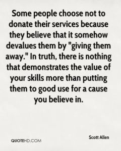scott-allen-quote-some-people-choose-not-to-donate-their-services-beca